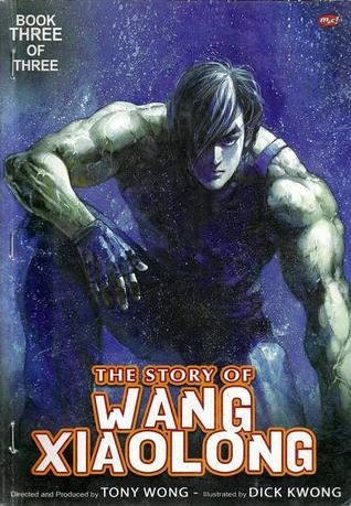 The Story of Wang Xiao Long, Book Three of Three by Tony Wong