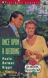 Once upon a Wedding (Romantic Traditions) (Silhouette Intimate Moments, No 524)