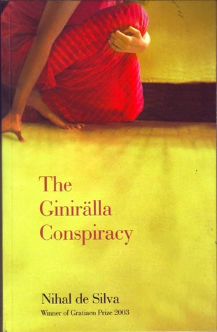 The Giniralla Conspiracy ; Five Journals of Sujatha Mallika by Nihal de Silva