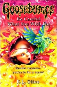Be Careful What You Wish For... by R.L. Stine