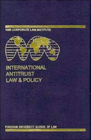 International Antitrust Law and Policy: Fordham Corporate Law 2002