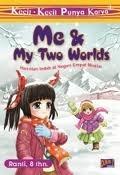 Me & My Two Worlds: Hari-hari Indah di Negeri Empat Musim
