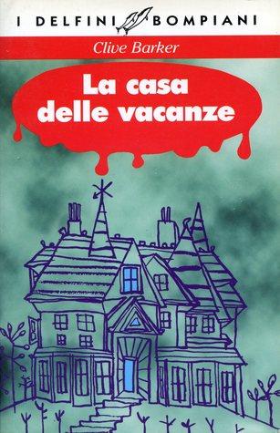La casa delle vacanze by clive barker - La casa delle vacanze ...