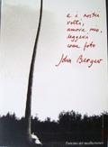 E i nostri volti, amore mio, leggeri come foto by John Berger