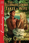 The Billionaire Cowboy Takes a Wife (Wives for the Western Billionaires #1)