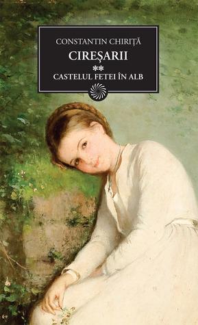 Castelul fetei in alb (Cireşarii, #2)