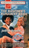 The Rancher's Runaway Bride by Judith Bowen