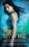 Visions of Skyfire (Awakening, #2)