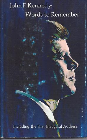 John F. Kennedy: Words To Remember