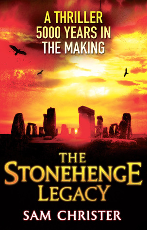 The Stonehenge Legacy by Sam Christer