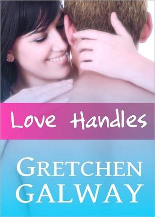 love handles (oakland hills, #1) by gretchen galway