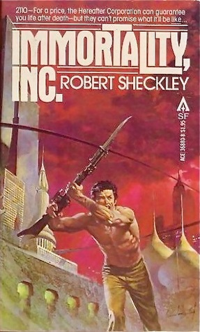 Immortality, Inc. - Robert Sheckley