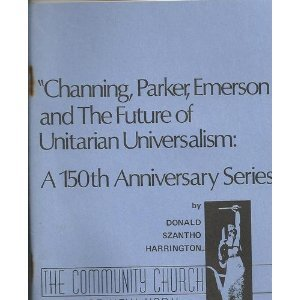Channing, Parker, Emerson & the Future of Unitarian Universalism