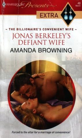 Jonas Berkeley's Defiant Wife by Amanda Browning