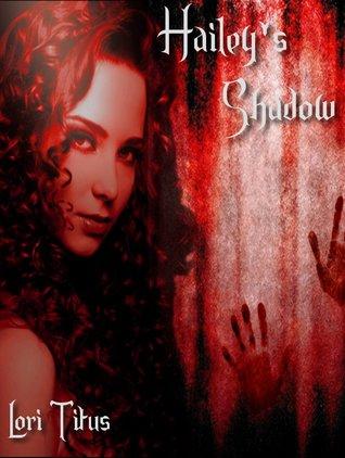 Hailey's Shadow (A Novella)