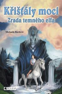 Zrada temného elfa (Křišťály moci, #1)