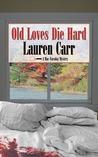 Old Loves Die Hard by Lauren Carr