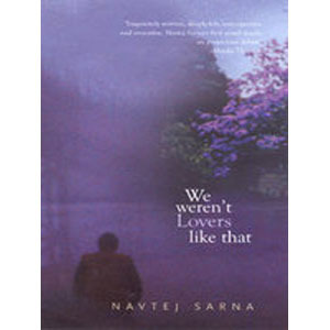 We Weren't Lovers Like That by Navtej Sarna