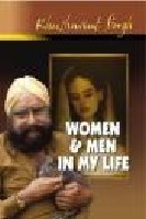 Women and Men in My Life by Khushwant Singh