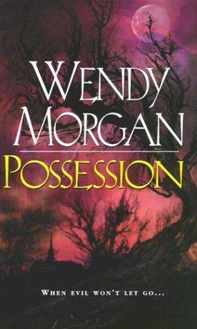 Possession by Wendy Morgan