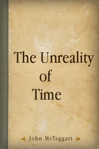 MCTAGGART UNREALITY OF TIME EBOOK DOWNLOAD