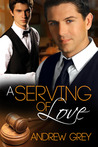 A Serving of Love by Andrew  Grey