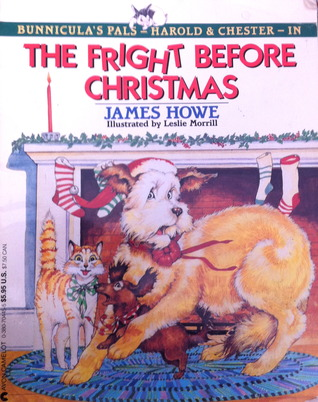 The Fright Before Christmas (Harold & Chester, #1) by James Howe