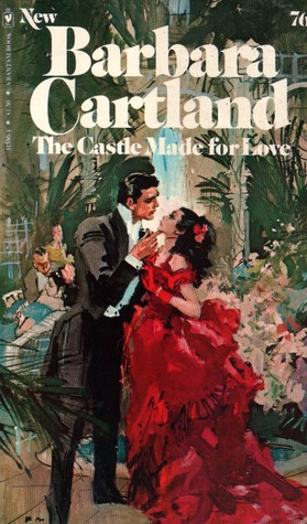 The Castle Made For Love by Barbara Cartland