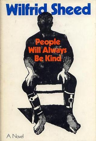 People Will Always Be Kind by Wilfrid Sheed