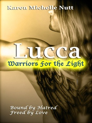 Lucca: Warriors for the Light (Fallen Angels, #2)