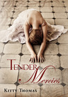 Tender Mercies by Kitty Thomas