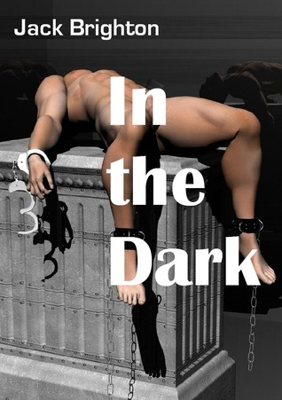 In the dark by Jack Brighton