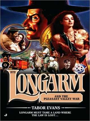 Longarm and the Pleasant Valley War (Longarm, #372)