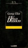 Il velo dissolto by George Eliot