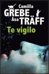 Te vigilo by Camilla Grebe