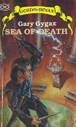 Sea of Death (Greyhawk: Gord the Rogue, #1)