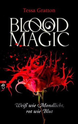 Blood Magic - Weiß wie Mondlicht, rot wie Blut (Blood Magic, #1)