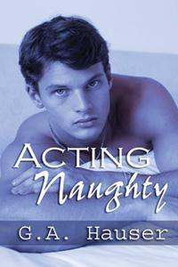 Acting Naughty (Action, #1)
