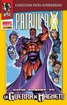 Patrulla-X: La guerra de Magneto (Colección Extra Superhéroes #2; Patrulla-X #1)