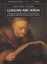 Lukijan ABC-kirja: johdatus kirjallisuuden nykyteorioihin ja kirjallisuudentutkimuksen suuntauksiin