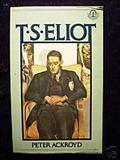 T.S. Eliot by Peter Ackroyd