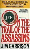 On the Trail of the Assassins by Jim Garrison