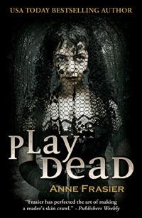 Play Dead by Anne Frasier