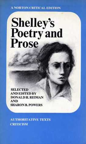 Shelleys Poetry and Prose: Authoritative Texts, Criticism