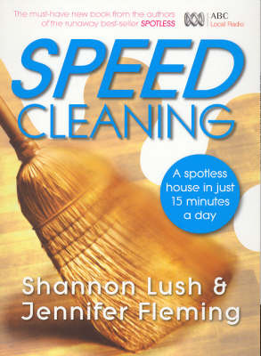 Speed cleaning : a spotless house in just 15 minutes a day