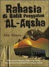 Rahasia di balik penggalian AL-Aqsha by Abu Aiman