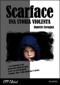 Scarface, una storia violenta by Daniele Cavagna
