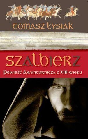 Szalbierz: Powieść awanturnicza z XIII wieku