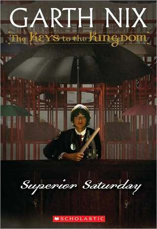 Superior Saturday (The Keys to the Kingdom, #6)