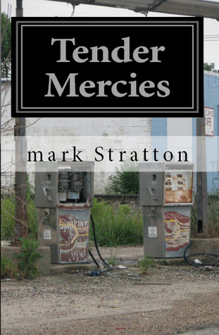 Tender Mercies by Mark Stratton